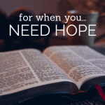 For when you need hope