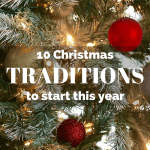 Our 10 Favorite Christmas Traditions