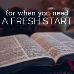 For when you need a fresh start