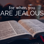 For when you are jealous