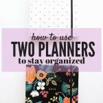 How I Keep My Life Organized With Two Planners
