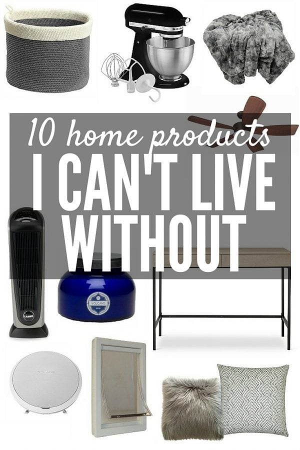 What are the ten things in your home that you can't even imagine life without? This post shares 10 awesome products for your home - come share your own favorites!
