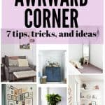 7 Ways to Fill that Awkward Corner
