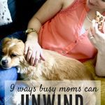 9 Ways For Busy Moms to Unwind