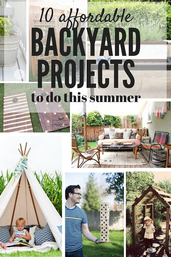 Looking for some ideas for affordable, easy, and gorgeous projects to tackle in your backyard this summer? Here are 10 of the very best ideas!
