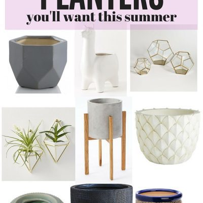 If you're getting ready to tackle buying some new plants for your yard or home this summer, you'll need a gorgeous planter to put them in! Here's a quick roundup of 9 of the most gorgeous options out there.