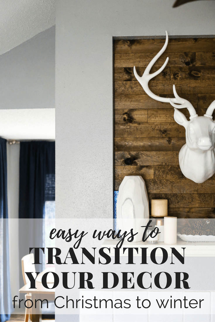 How to Transition from Christmas to Winter Decor | Love & Renovations