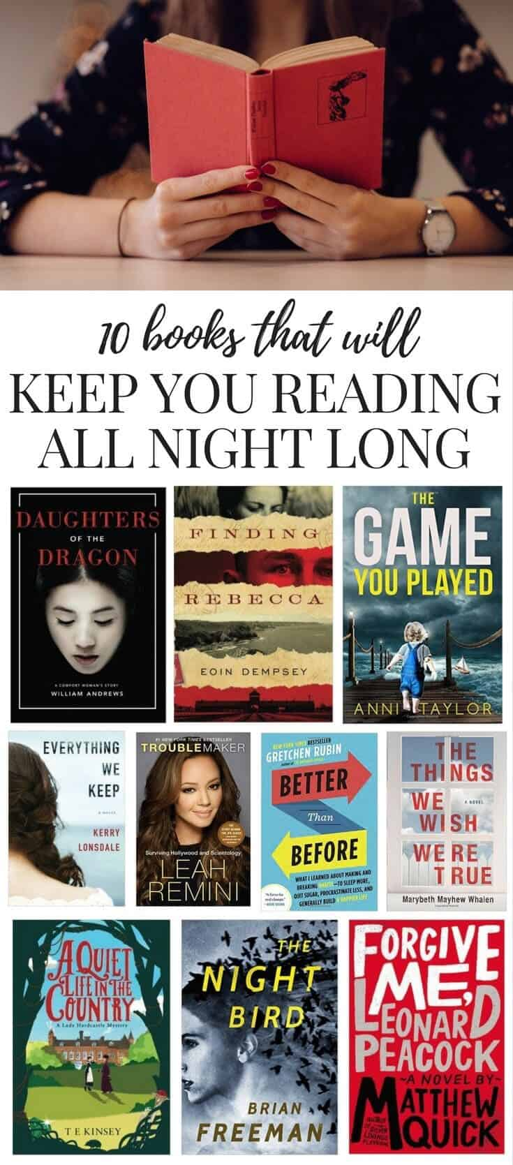 A roundup of 10 books that you won't be able to put down! Great fiction and non-fiction books that you will love to read.