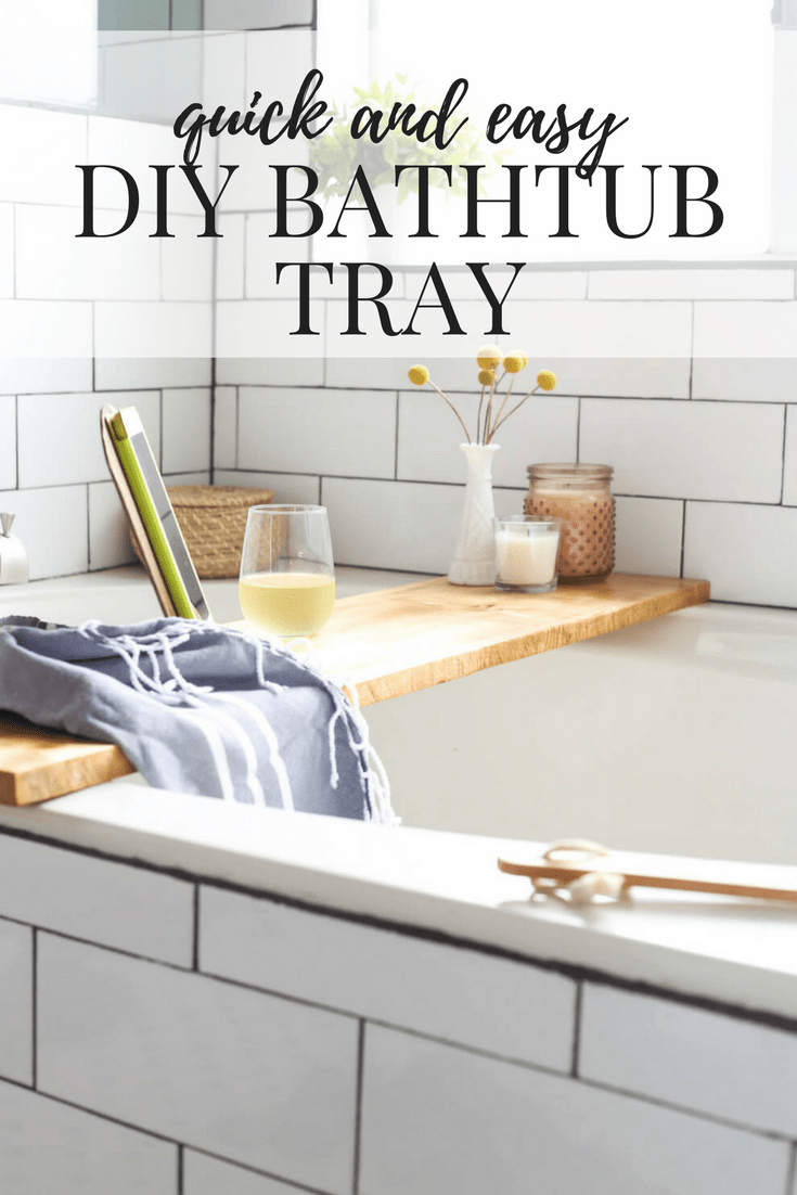 DIY Bathtub Tray - A Quick & Easy Tutorial // Love & Renovations