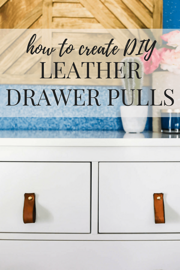 How to create simple and gorgeous DIY leather drawer pulls for your furniture.