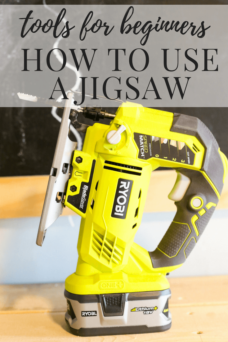 "close up of a ryobi jigsaw with text overlay ""tools for beginners how to use a jigsaw"""