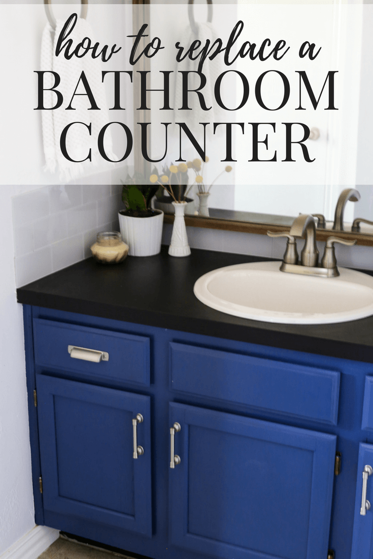 How to Replace A Bathroom Countertop | Love & Renovations