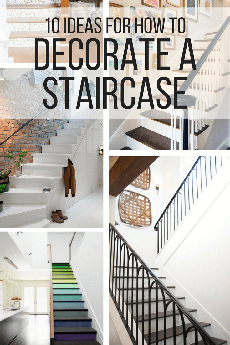 10 Ideas for How to Decorate a Staircase - Love & Renovations