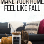 How to Make Your Home Feel Like Fall