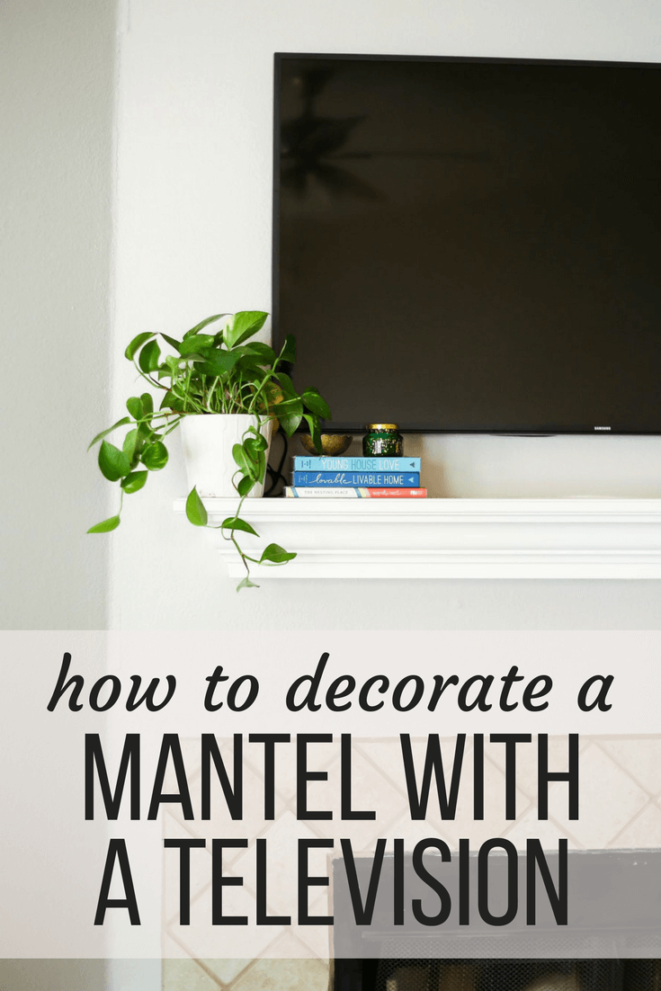 How To Decorate A Mantel When You Have To Hang Your Television Above It    Tips