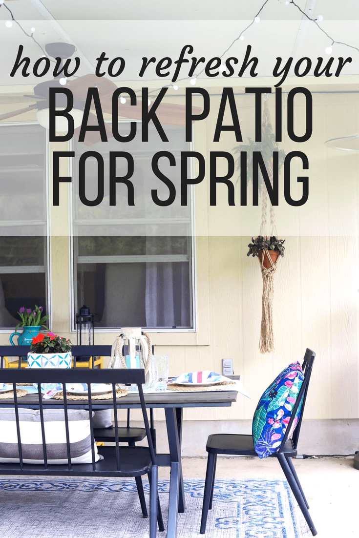 """Image of a patio with text overlay - """"How to refresh your patio for spring"""" - backyard patio decorating ideas"""