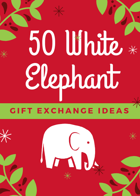50 Hilarious White Elephant Gift Exchange Ideas Love Renovations
