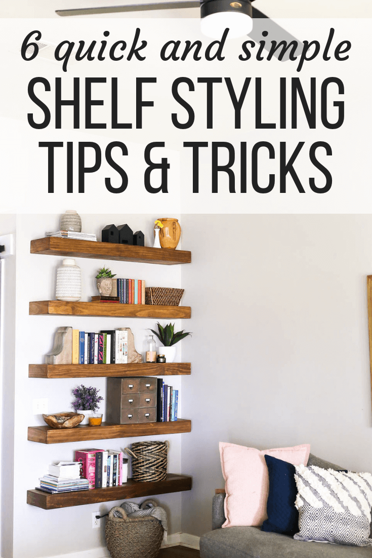 """open shelving with text overlay - """"6 quick and simple shelf styling tips and tricks"""""""