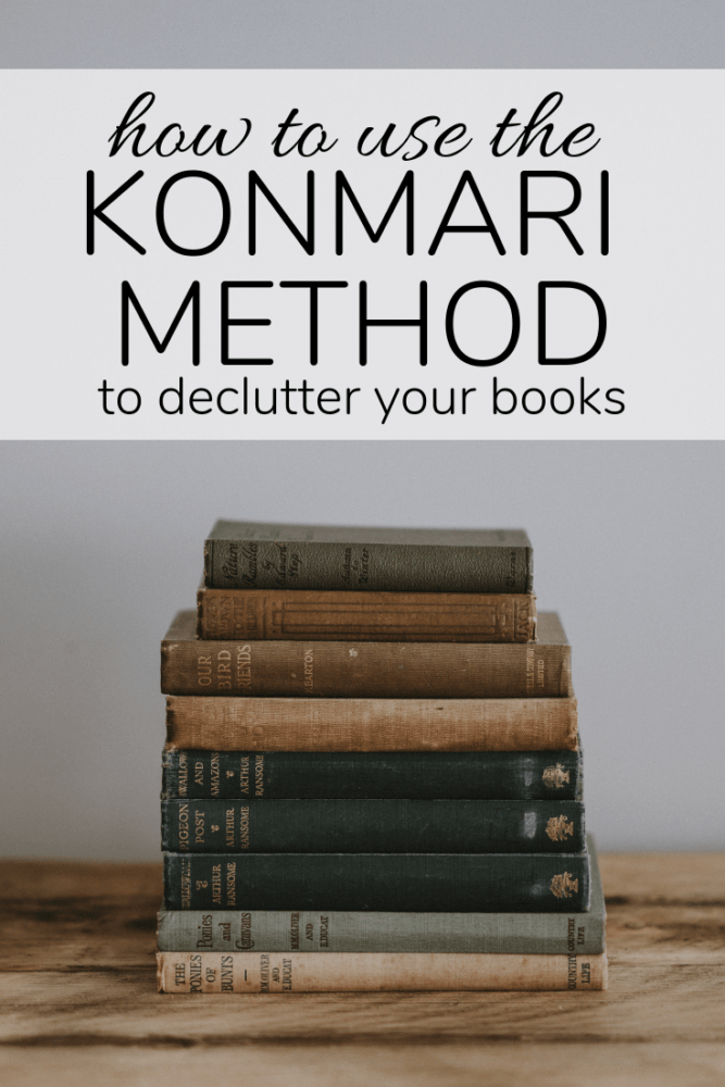 stack of books with text overlay - how to use the konmari method to declutter your books