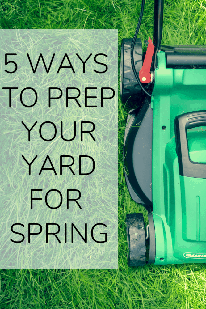 lawn mower with text overlay - 5 ways to prep your yard for spring