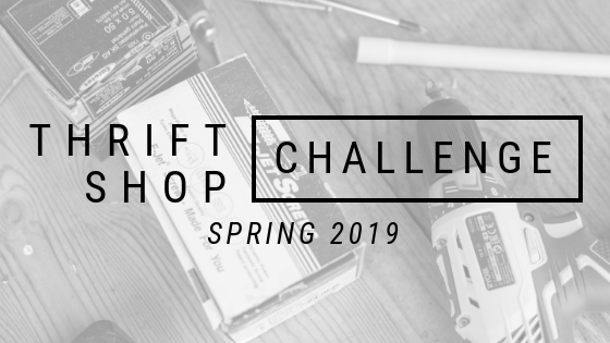 Image of tools with text overlay - Thrift Shop Challenge Spring 2019