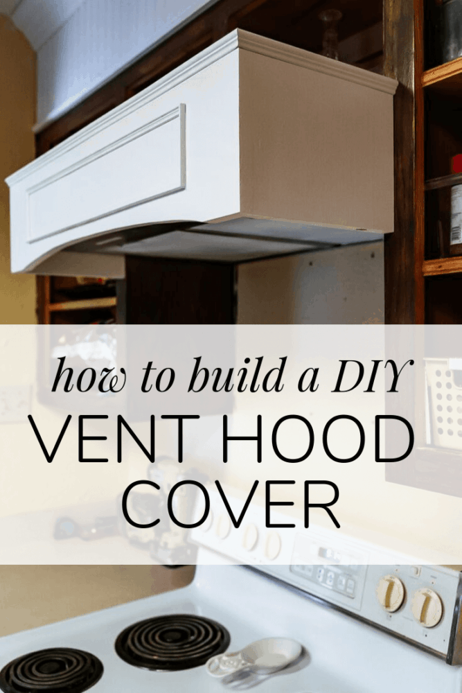 close up of vent hood cover with text overlay - how to build a DIY vent hood cover