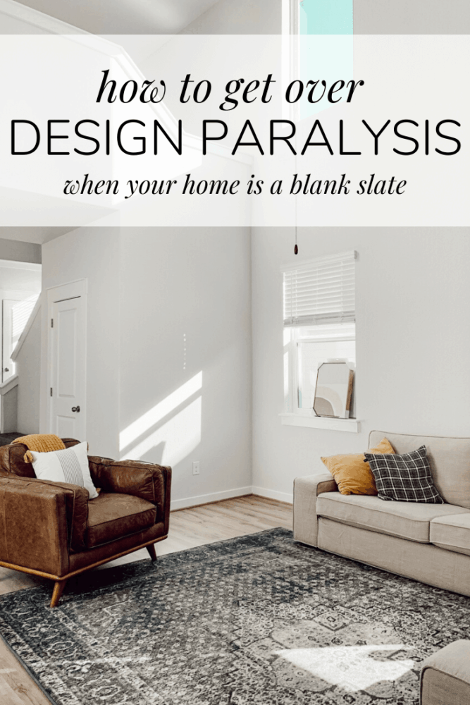 a blank living room with text overlay - how to get over design paralysis when your home is a blank slate