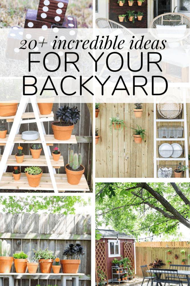 Collage of DIY outdoor projects with text overlay that says 20+ incredible ideas for your backyard